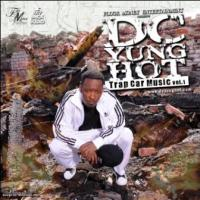 DC Yung Hot #Trap Car Music CDQ Version @BankBluntReUp Exclusive!
