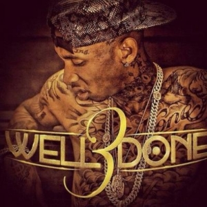 "Tyga ""Well Done 3"" Feat. 2 Chainz, Kirko Bangz, DJ  Mustard, Joe Moses, Honey Cocaine And More"