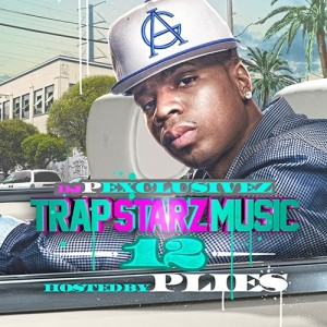 Trap Starz Music 12 Hosted By Plies