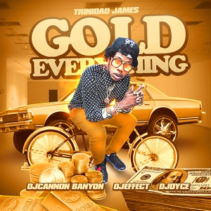 TRINIDAD_JAMES_Gold_Everything-front-large