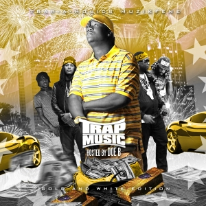 Muzik Fene And Trap-A-Holics Presents Trap Music Hosted By Doe B