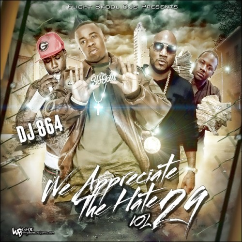 We Appreciate The Hate 29 Mixtape Download