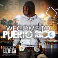 "Trap-A-Holics And DJ Slugo Presents... P.Rico ""Welcome 2 Puerto Rico"""