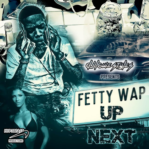 "DJ Louie Styles Presents… Fetty Wap ""Up Next"""