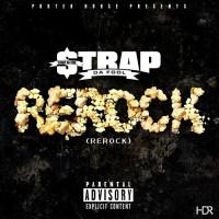 """Strap Da Fool Presents... """"Rerock"""" [No DJ]"""