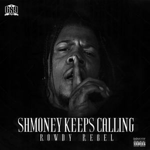 Rowdy_Rebel_Shmoney_Keeps_Calling-front.jpg