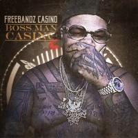 Free Bandz Casino Presents... Boss Man Casino