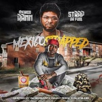 Mexico Strapped: Mexico Rann And Strap Da Fool(Travis Porter)